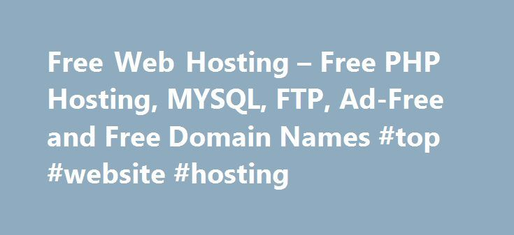Free Web Hosting – Free PHP Hosting, MYSQL, FTP, Ad-Free and Free Domain Names #top #website #hosting http://hosting.nef2.com/free-web-hosting-free-php-hosting-mysql-ftp-ad-free-and-free-domain-names-top-website-hosting/  #web hosting templates # Free Web hosting At Zymic we offer free web hosting. with a level of professionalism any paid web hosting company offers, along with a full range of free hosting features. We pride ourselves in being one of the most reliable and feature packed free web
