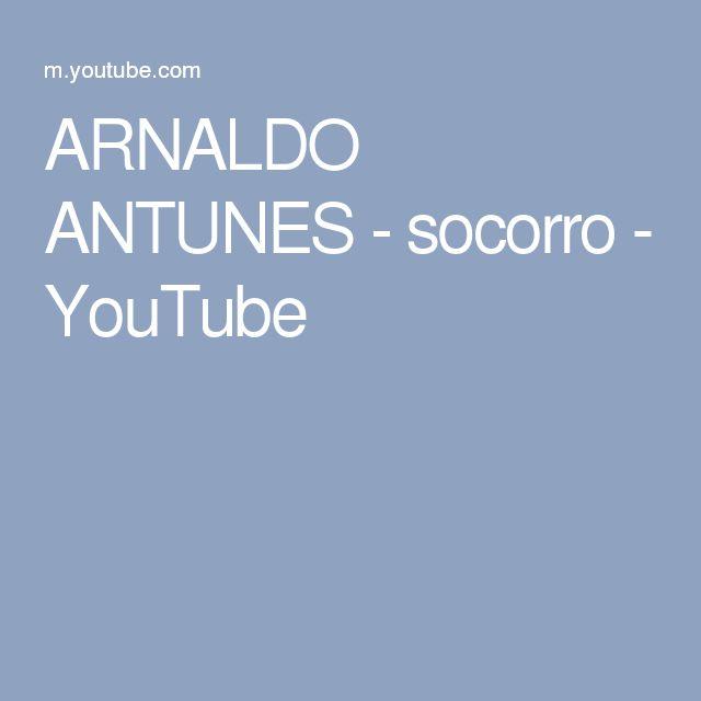 ARNALDO ANTUNES - socorro - YouTube