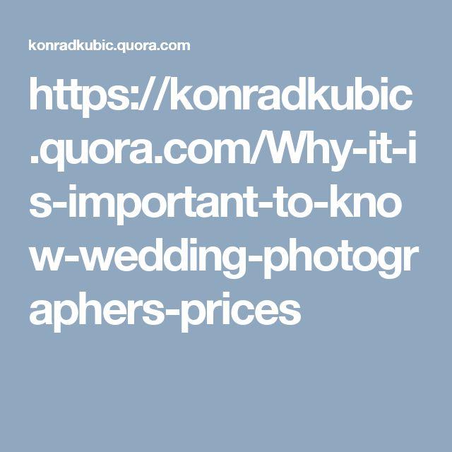 https://konradkubic.quora.com/Why-it-is-important-to-know-wedding-photographers-prices