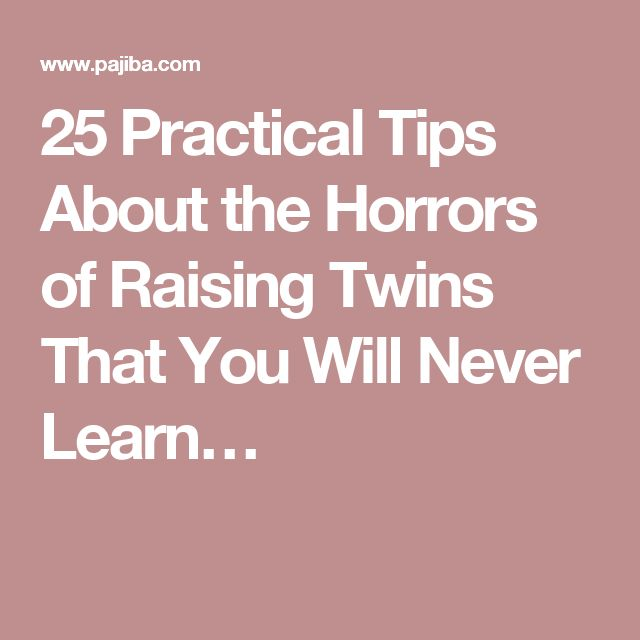 25 Practical Tips About the Horrors of Raising Twins That You Will Never Learn…