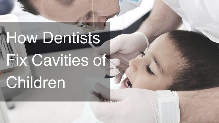How dentists fix cavities of children dentist teeth