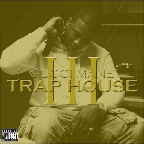 Gucci Mane - Trap House III cover New Hip Hop Beats Uploaded EVERY SINGLE DAY  http://www.kidDyno.com