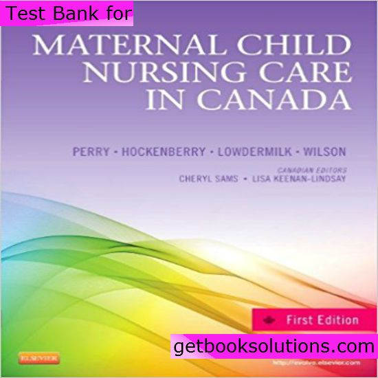 Test Bank For Maternal Child Nursing Care In Canada 1st By Perry Pdf