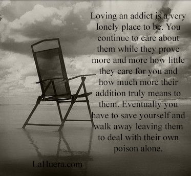 Loving an addict is a very exhausting task You have to pretend and ignore that they wear a mask. You never know who they really truly are, Even when they