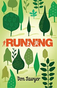 Running by Don Sawyer - a fast-paced story about friendship, redemption, and the triumph of love. Teen/YA book