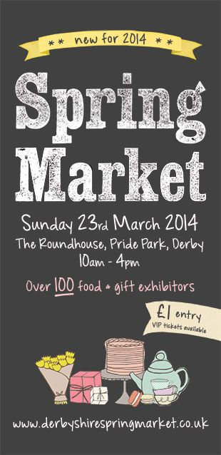 Spring Market Over 100 handpicked food and gift exhibitors http://derbyshirespringmarket.co.uk/ Sunday 23rd March, The Roundhouse, Derby