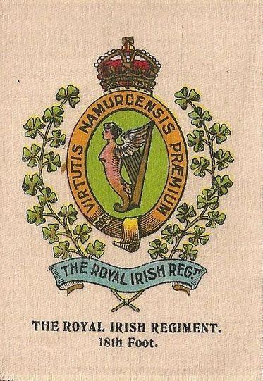 ROYAL IRISH REGIMENT (18th Foot) - Silk cigarette card, issued by Godfrey Phillips, England 1915