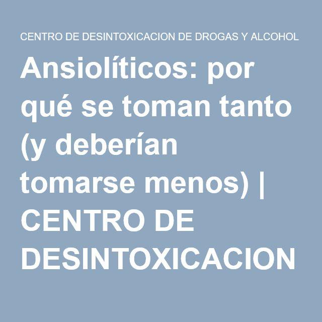 Ansiolíticos: por qué se toman tanto (y deberían tomarse menos) | CENTRO DE DESINTOXICACION DE DROGAS Y ALCOHOL TF 91 855 35 15