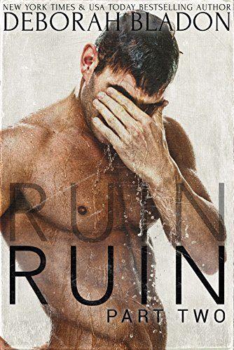 RUIN - Part Two (The RUIN Series Book 2) by Deborah Bladon, http://www.amazon.com/dp/B00OJG202W/ref=cm_sw_r_pi_dp_oLesub0Q0Y81P
