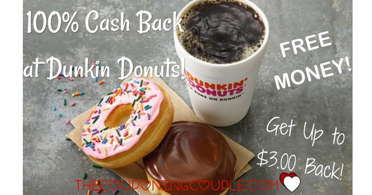 WOOHOO! I LOVE FREE MONEY! Get 100% cash back on your purchase at Dunkin Donuts! Who couldn't use a free donut or cup of joe! I know I could! GO NOW!  Click the link below to get all of the details ► http://www.thecouponingcouple.com/cash-back-at-dunkin-donuts/ #Coupons #Couponing #CouponCommunity  Visit us at http://www.thecouponingcouple.com for more great posts!