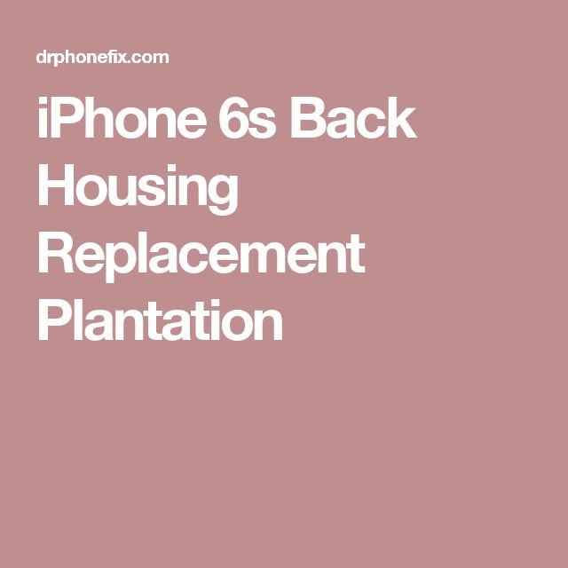 iphone near me. iphone 6s back housing replacement plantation iphone near me