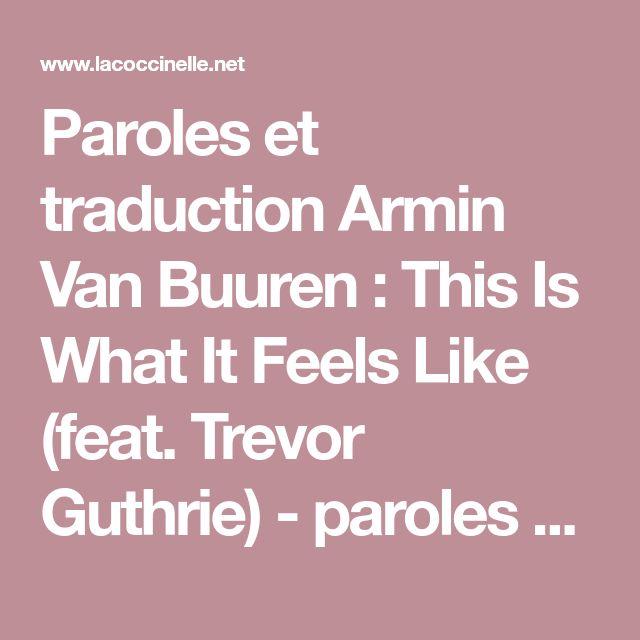 Paroles et traduction Armin Van Buuren : This Is What It Feels Like (feat. Trevor Guthrie) - paroles de chanson
