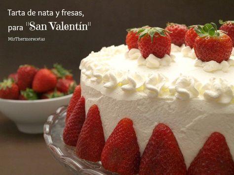 "Tarta de nata y fresas, para ""San Valentín"" - MisThermorecetas"