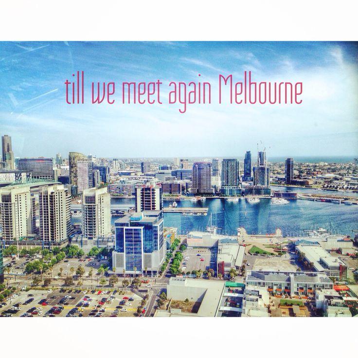 Till we meet again Melbourne..