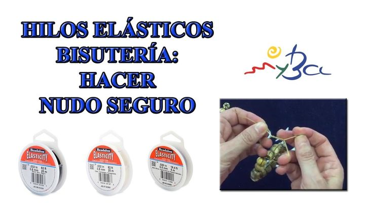 Hilos elásticos para bisutería. Cómo hacer un nudo seguro para pulseras en hilo silicona. - YouTube