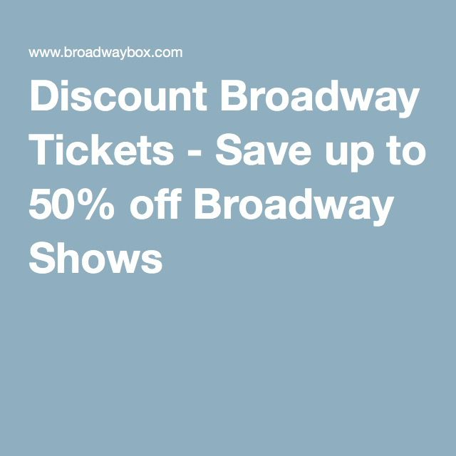 Broadway Box. Discount Broadway Tickets - Save up to 50% off Broadway Shows