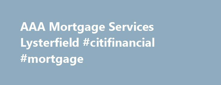 AAA Mortgage Services Lysterfield #citifinancial #mortgage http://mortgage.remmont.com/aaa-mortgage-services-lysterfield-citifinancial-mortgage/  #aaa mortgage # Welcome to AAA Mortgage Services AAA Mortgage Services Pty Ltd is a Corporate Credit Representative (Credit Representative 397037) of BLSSA Pty Ltd (Australian Credit Licence No. 391237) AAA Mortgage Services has been operating in the Mortgage Industry since 2000 and our staff has combined industry experience in excess of 70 years…
