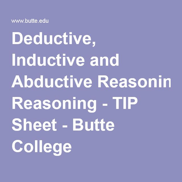 Deductive, Inductive and Abductive Reasoning - TIP Sheet - Butte College