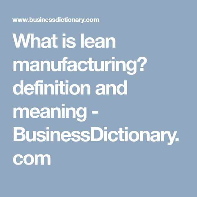 What is lean manufacturing? definition and meaning - BusinessDictionary.com