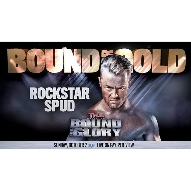 @rockstar_spud got the call! 10 men will compete in #BoundForGold at #BoundForGlory. Who will walk away with a World Title shot? #IMPACTonPOP impactwrestling  2016/09/27 04:39:34