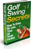 Golf Swing Secrets - How to Drive No Less Than 50 Yards Further!