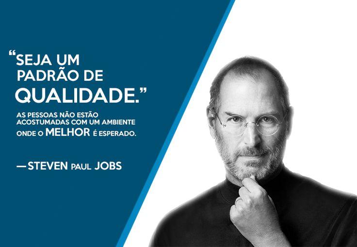 """""""Seja um #Padrão de #Qualidade. As #Pessoas Não estão Acostumadas com um #Ambiente onde o #Melhor é esperado."""" -Steve Jobs   Produtos Essenciais para Sua Empresa-> Macrolab.com.br"""