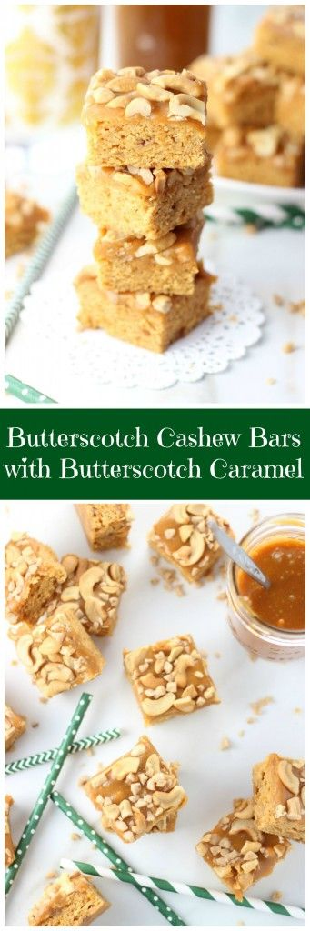 All my favorite flavors in one bar - butterscotch, cashews, and caramel! These are so easy!!!