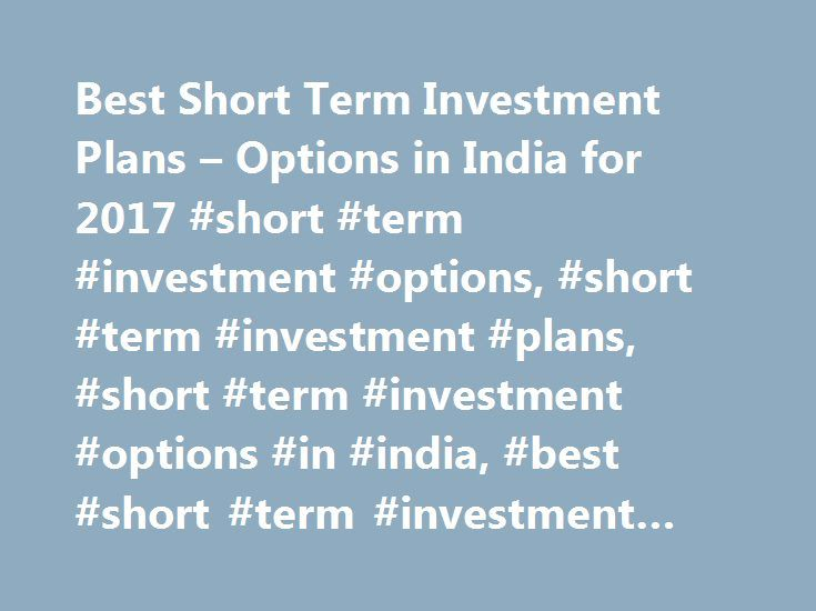 6 best short term investments options for 2017