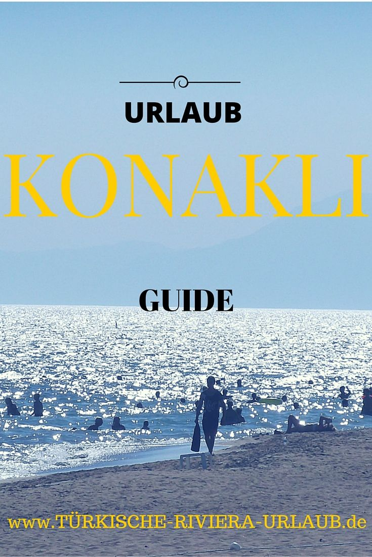Alles über den Ferienort Konakli an der Südküste der Türkei. Hotels, Sehenswürdigkeiten, Ausflugsziele, Strände ... #Konakli #Türkei #TürkischeRiviera #Urlaub