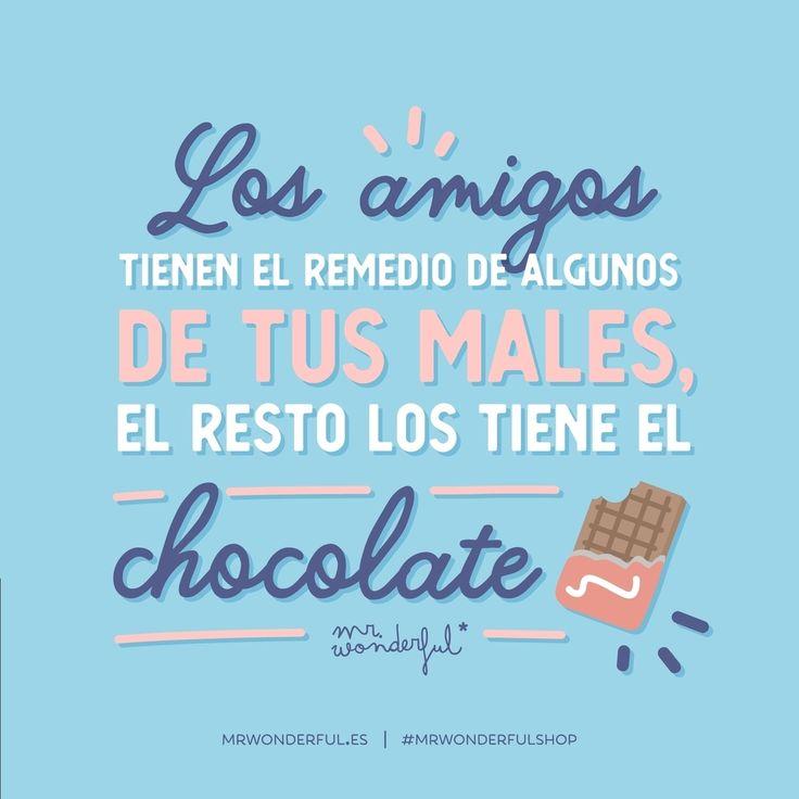 ¿Quién te cura mejor los males que el chocolate? #mrwonderfulshop #chocolate #friends #quotes