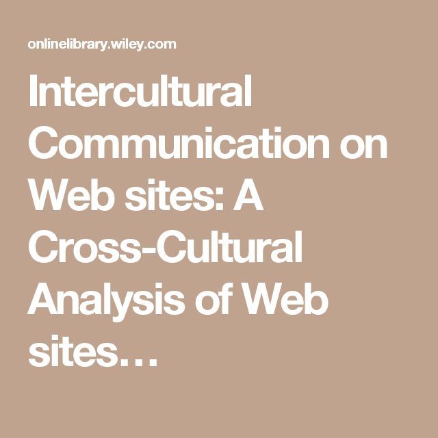 Intercultural Communication on Web sites: A Cross-Cultural Analysis of Web sites…