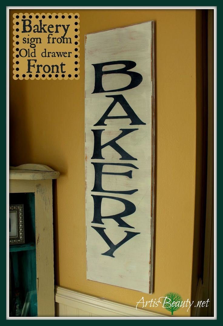 ART IS BEAUTY: Vintage Bakery Sign made from an Old Drawer front. Still working on small projects thanks to the weather! Come see how this #recycled  old #drawer front is turned it into a #vintage Bakery sign! http://arttisbeauty.blogspot.com/2014/03/vintage-bakery-sign-made-from-old.html