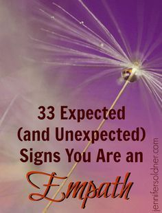 33 Signs You Are an Empath...not surprising 30/33.