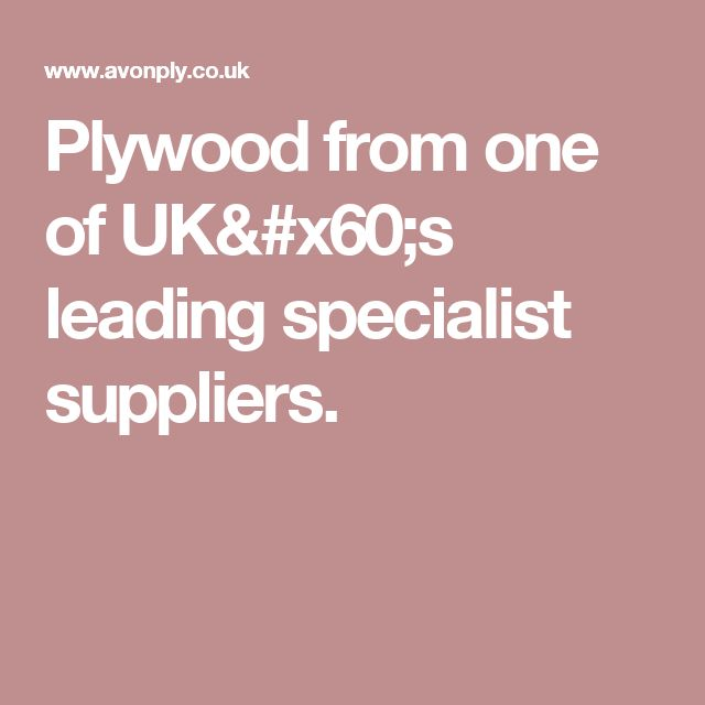 Plywood from one of UK`s leading specialist suppliers.