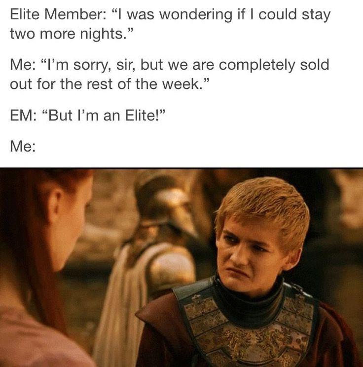 Elite members be like Hotel humor, Work humor