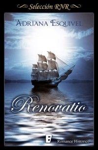 Renovatio // Adriana Esquivel // Romance histórico // Novela romántica de Selección RNR