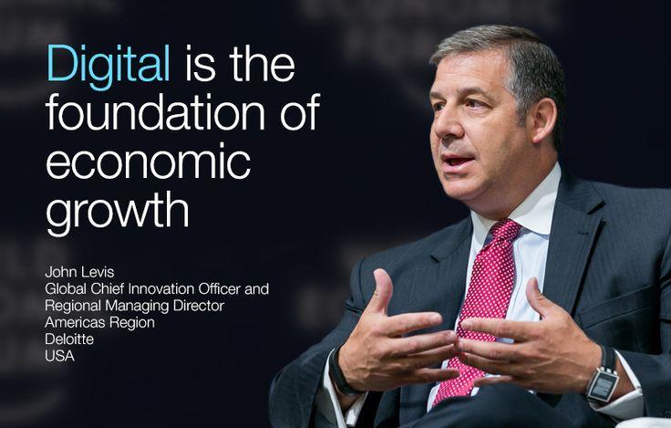 Digital is the foundation of economic growth. - John Levis