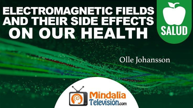Electromagnetic fields and their side effects on our health, by Professor Olle Johansson, Department of Neuroscience, Karolinska Institute, Stockholm, Sweden.