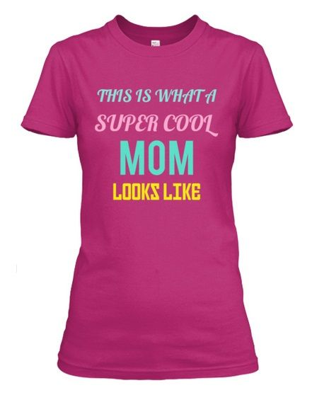 http://teespring.com/supercoolmom  Let the MOM in your life know just how much you appreciate her with this Quality Soft & Strong T-Shirt, She will smile and be reminded of how much you care!