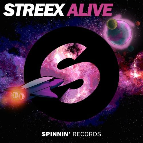 Streex - Alive [OUT NOW] by Spinnin' Records | Free Listening on SoundCloud
