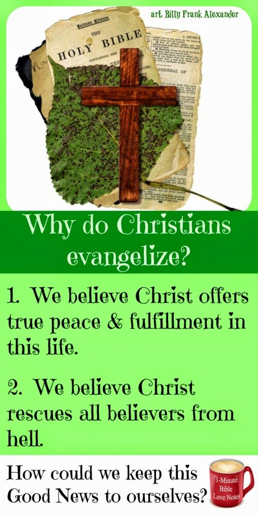 We evangelize because we care about people's earthly lives and we evangelize because we care about people's eternal lives. This 1-minute devotion explains.