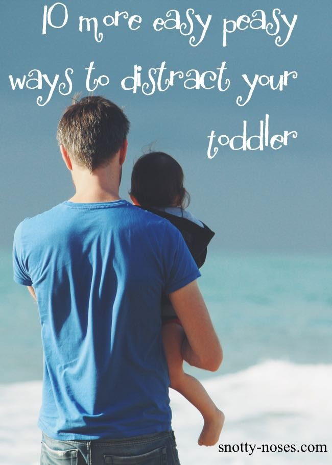 Easy Ways to Distract your Toddler