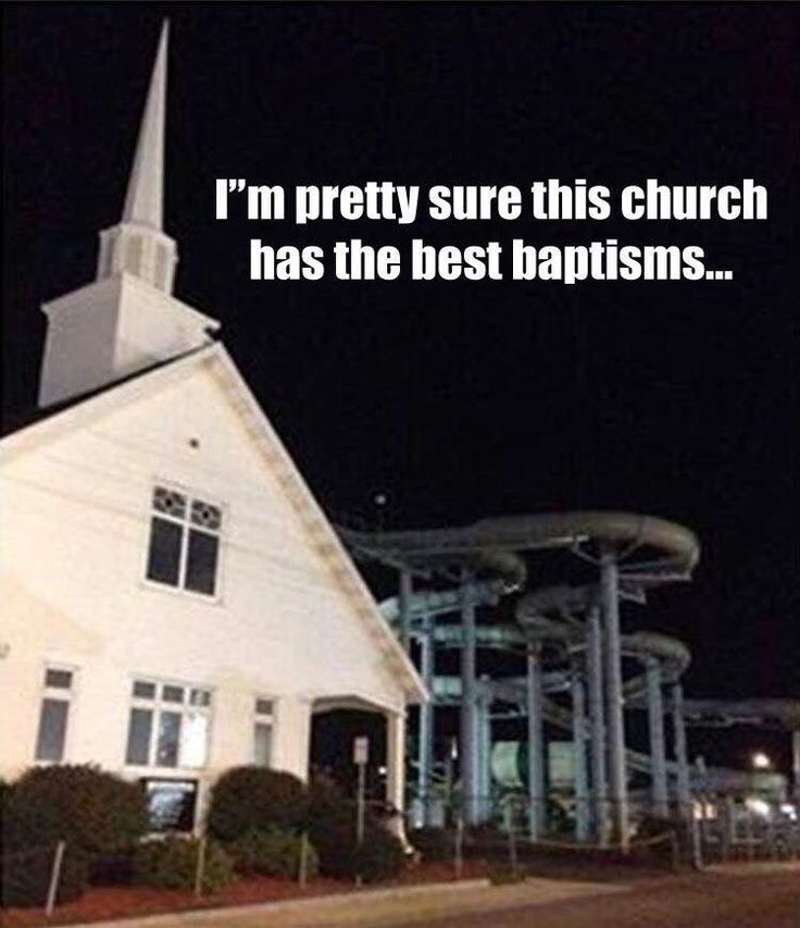 I'm pretty sure this church has the best baptisms …