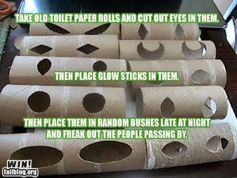HALLOWEEN  TRICK- 1: Take old toilet paper rolls and cut eyes in them  2: Place glow sticks in them  3: place in random bushes at night  4: watchGlow Sticks, Halloween Decor, Halloween Eye, Toilets Paper Rolls, Halloween Fun, Halloween Crafts, Halloweenideas, Halloweendecor, Halloween Ideas