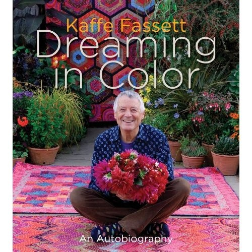 Amazon.com: Kaffe Fassett: Dreaming in Color: An Autobiography (9781584799962): Kaffe Fassett: Books