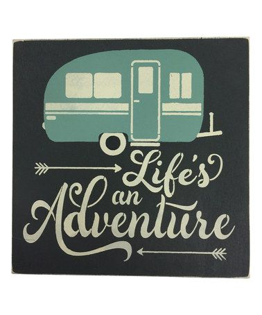 Another great find on #zulily! 'Life's an Adventure' Wall Sign #zulilyfinds
