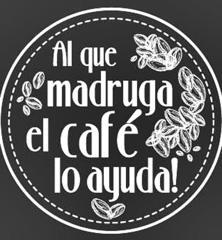 Al que madruga, el café lo ayuda ¡Buenos días!