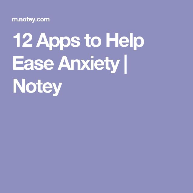 Panic attack ideas 12 Apps to Help Ease Anxiety Notey