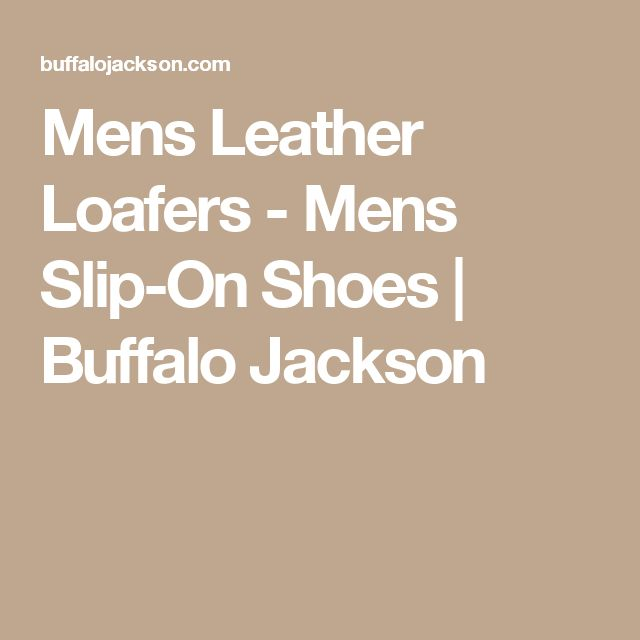 Mens Leather Loafers - Mens Slip-On Shoes | Buffalo Jackson