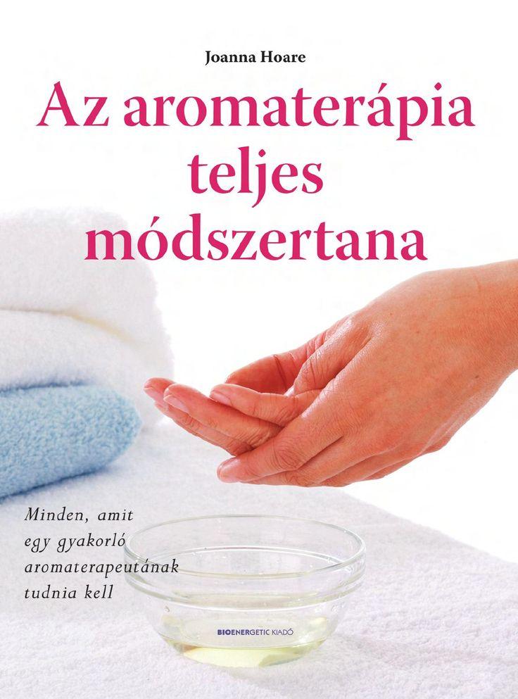 Joanna Hoare: Az aromaterápia teljes módszertana  Webáruház: http://bioenergetic.hu/konyvek/joanna-hoare-az-aromaterapia-teljes-modszertana Facebook: https://www.facebook.com/Bioenergetickiado Az aromaterápia holisztikus módszer, mely a növényekben rejlő gyógyerő révén segíti elő az egyensúlyából kibillent test regenerálódását, valamint a lelki harmónia megteremtését. Az aromaterápiás olajok összhangot teremtenek a test, a tudat és az érzelmek között, javítják a közérzetet és nem utolsó ...